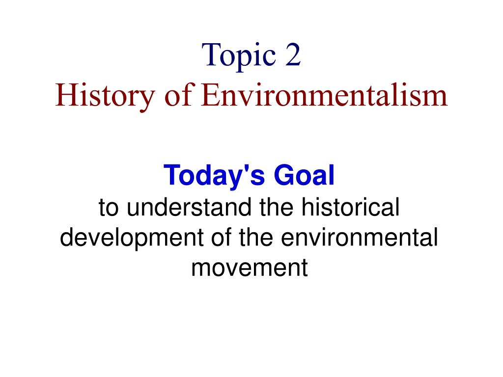 topic 2 history of environmentalism l.