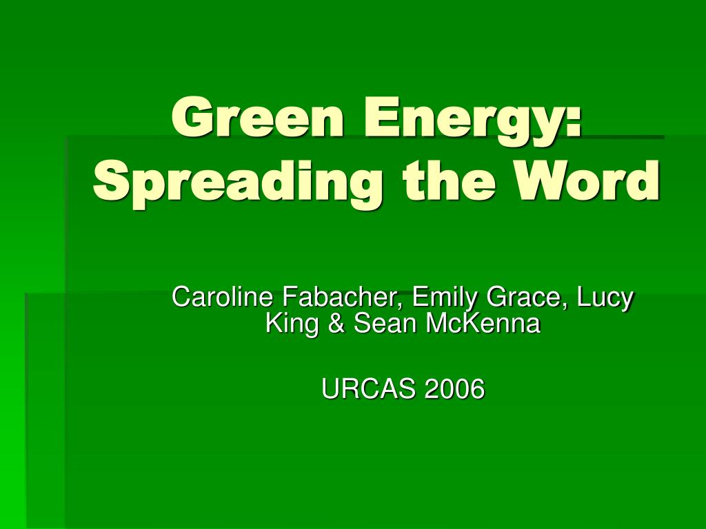 green energy spreading the word l.