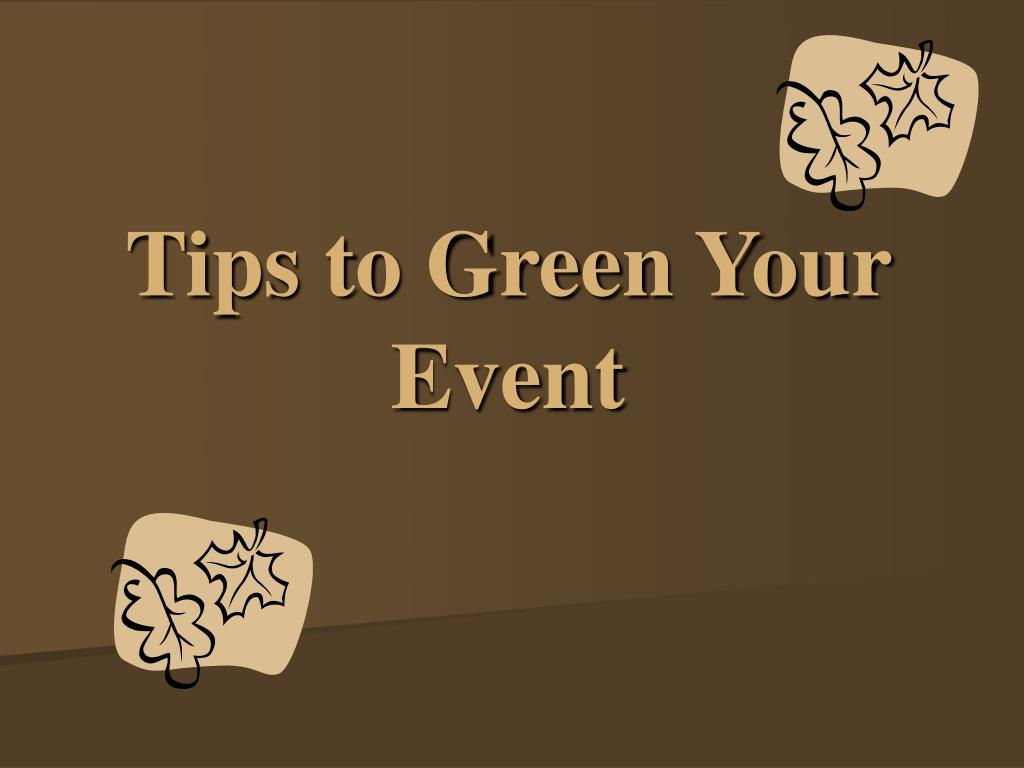 tips to green your event l.