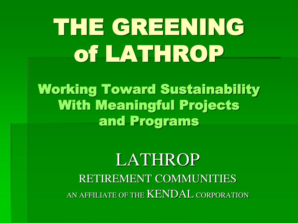 the greening of lathrop working toward sustainability with meaningful projects and programs l.