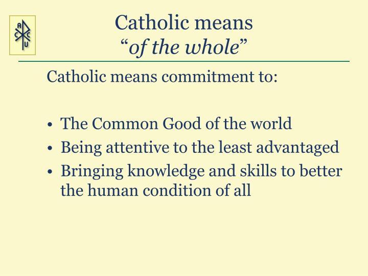 Catholic means