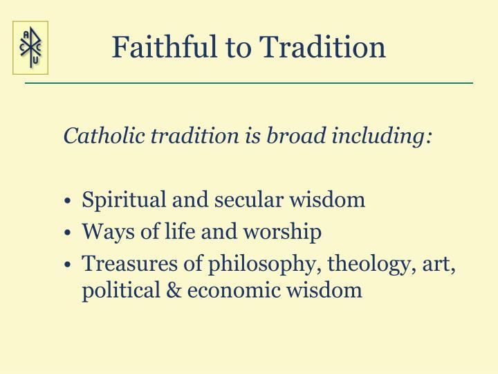 Faithful to Tradition