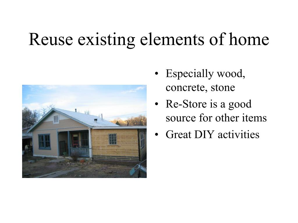 Reuse existing elements of home