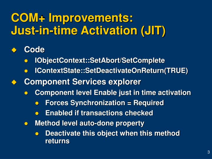Com improvements just in time activation jit