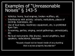 examples of unreasonable noises 143 5