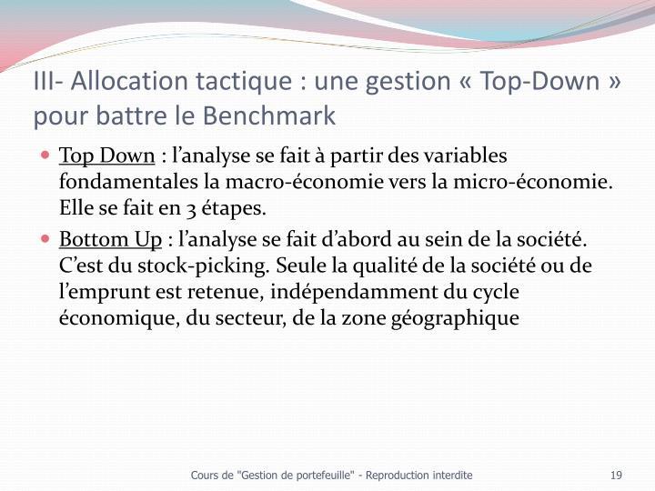 III- Allocation tactique : une gestion «Top-Down» pour battre le Benchmark
