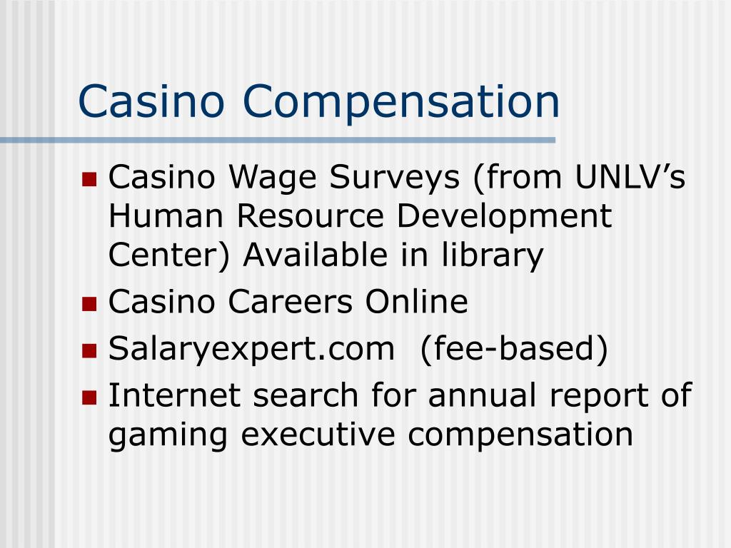 Casino Compensation