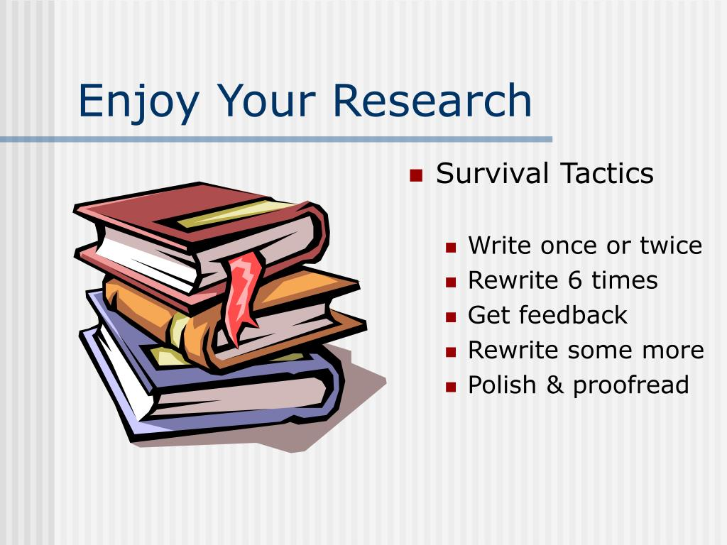 Enjoy Your Research