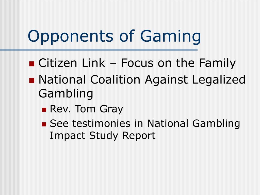 Opponents of Gaming