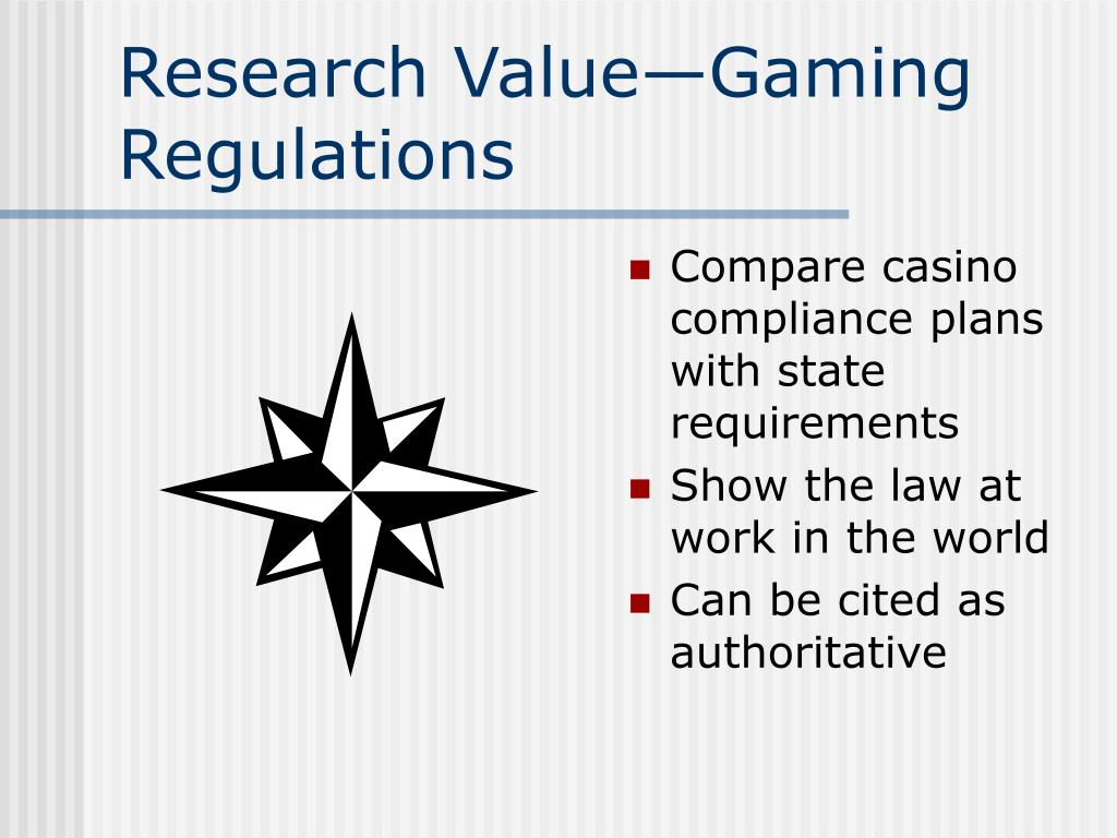 Research Value—Gaming Regulations