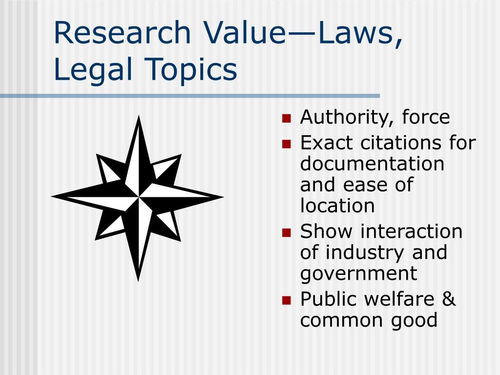 Research Value—Laws, Legal Topics