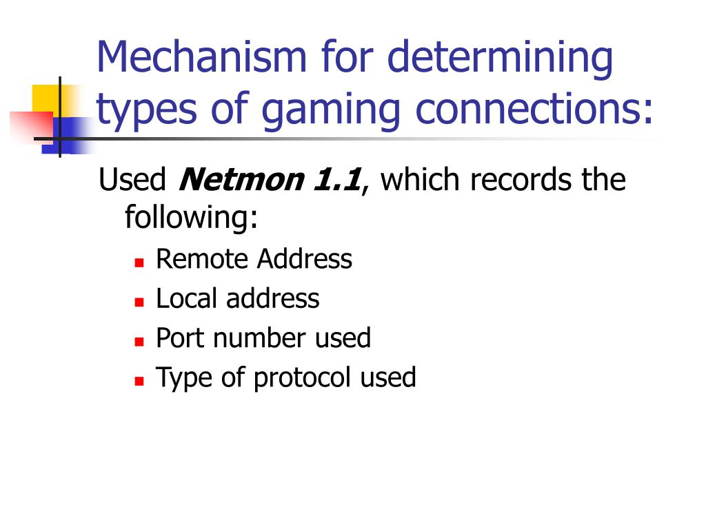 Mechanism for determining types of gaming connections: