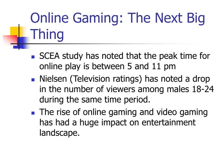 Online gaming the next big thing