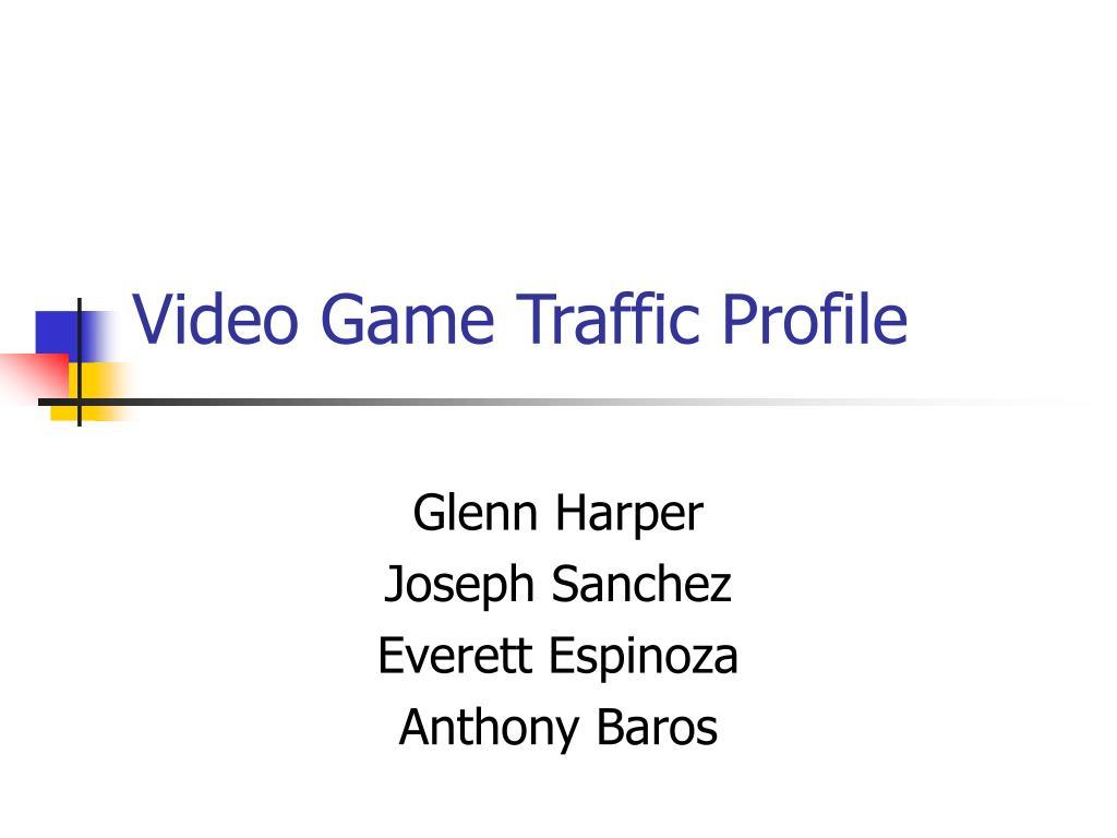 Video Game Traffic Profile