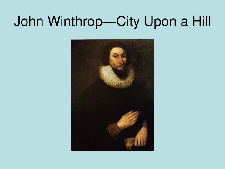 John Winthrop—City Upon a Hill
