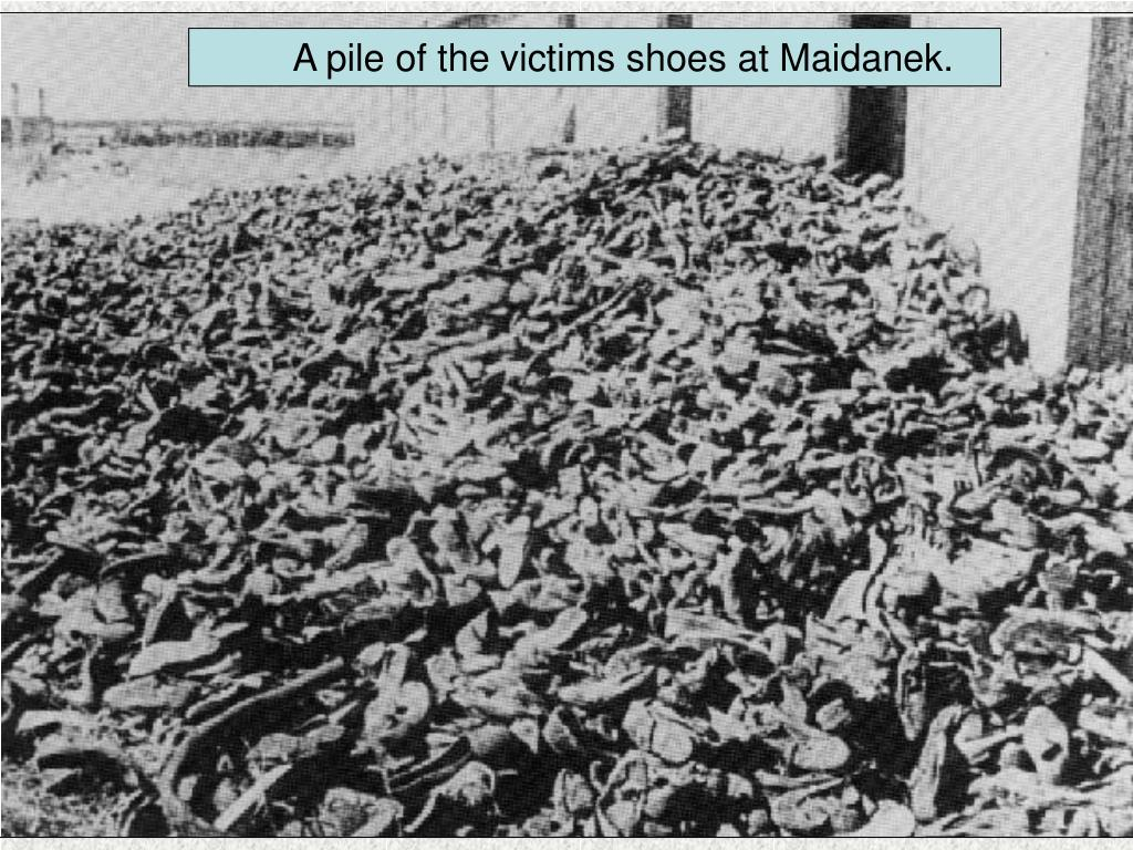 A pile of the victims shoes at Maidanek.