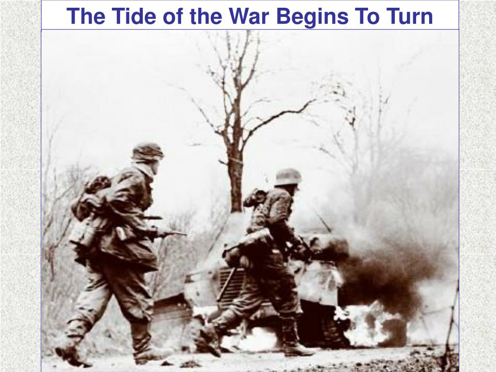 The Tide of the War Begins To Turn