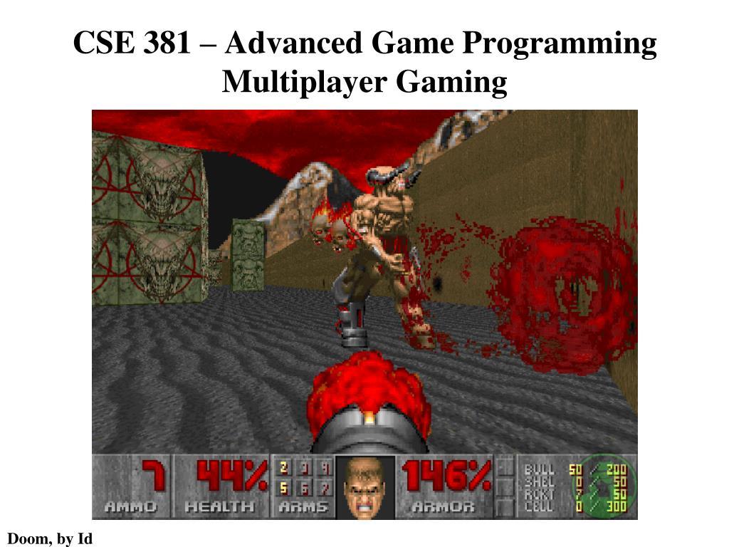 cse 381 advanced game programming multiplayer gaming l.