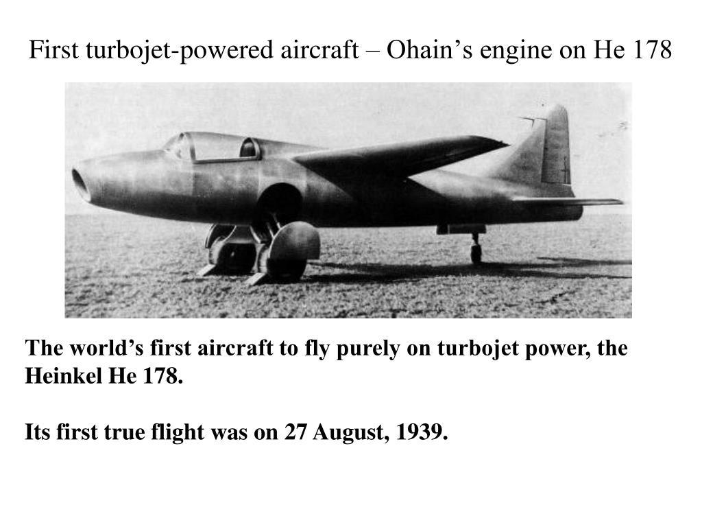 First turbojet-powered aircraft – Ohain's engine on He 178