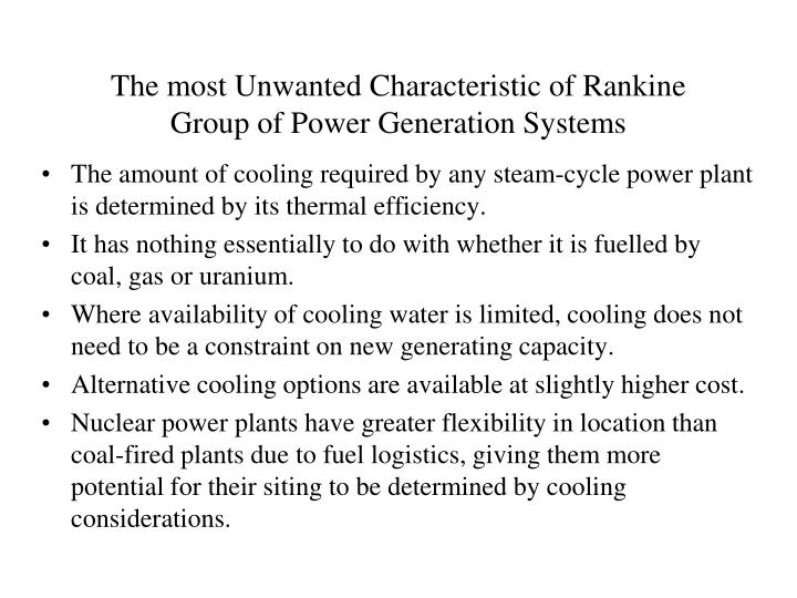 The most unwanted characteristic of rankine group of power generation systems