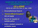 searches by outside police or independent police