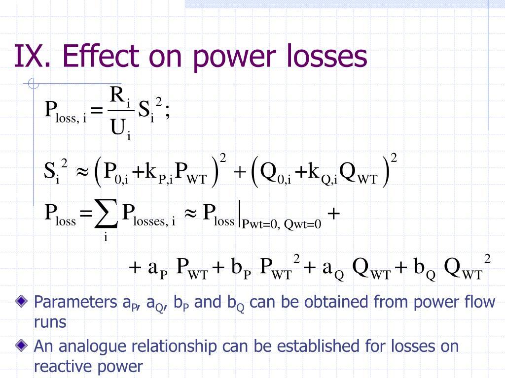 IX. Effect on power losses