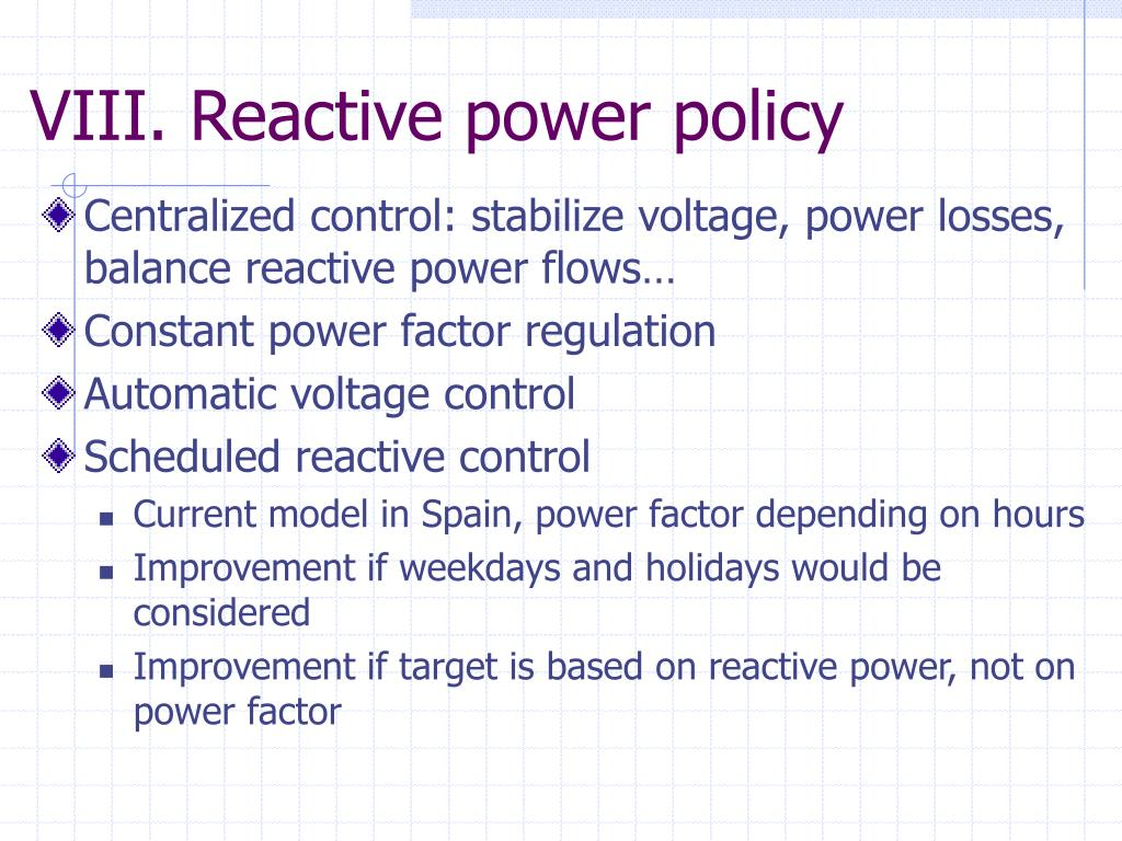 Centralized control: stabilize voltage, power losses, balance reactive power flows…