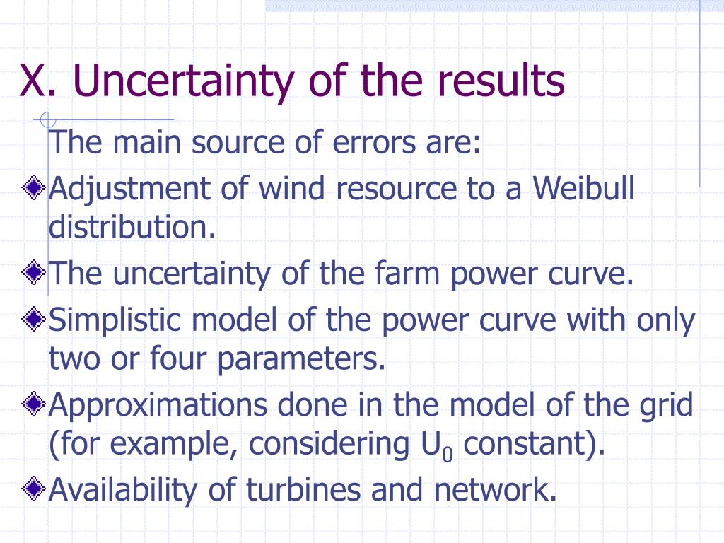 X. Uncertainty of the results