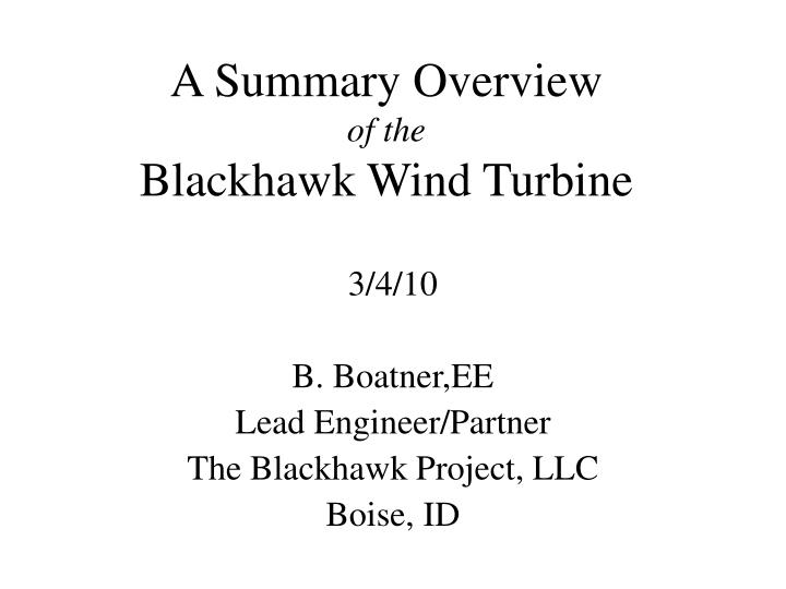 A summary overview of the blackhawk wind turbine