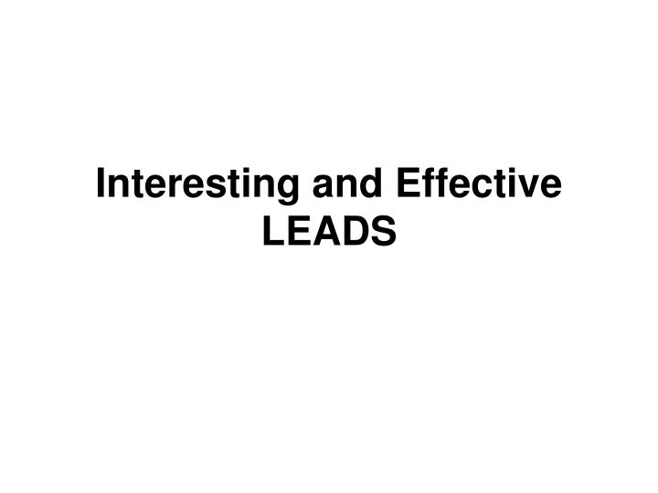 Interesting and effective leads