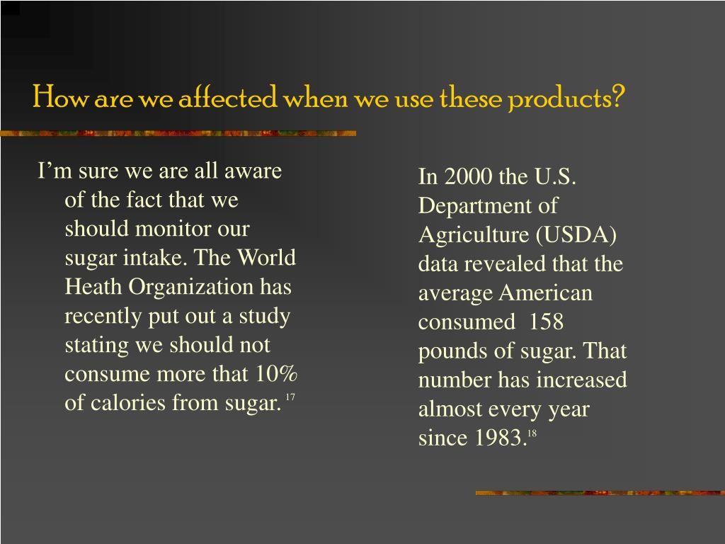 How are we affected when we use these products?