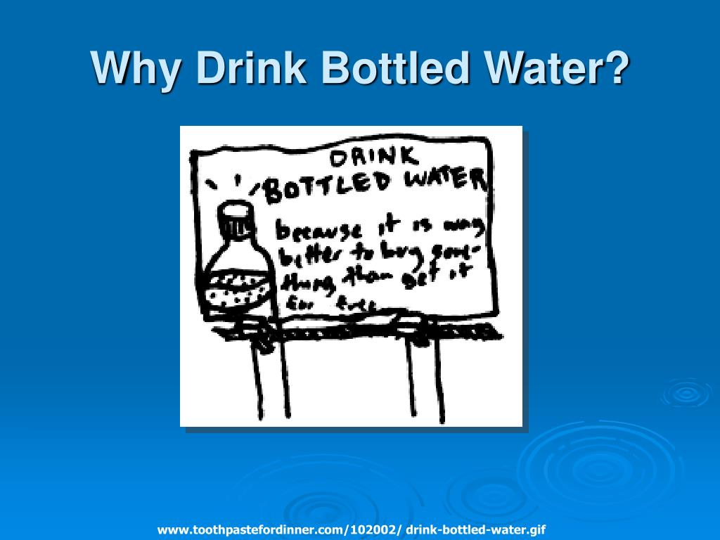 Why Drink Bottled Water?