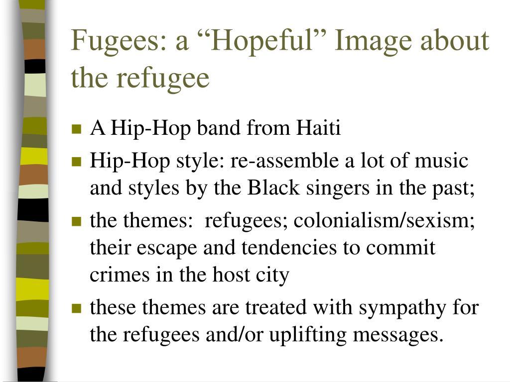 "Fugees: a ""Hopeful"" Image about the refugee"