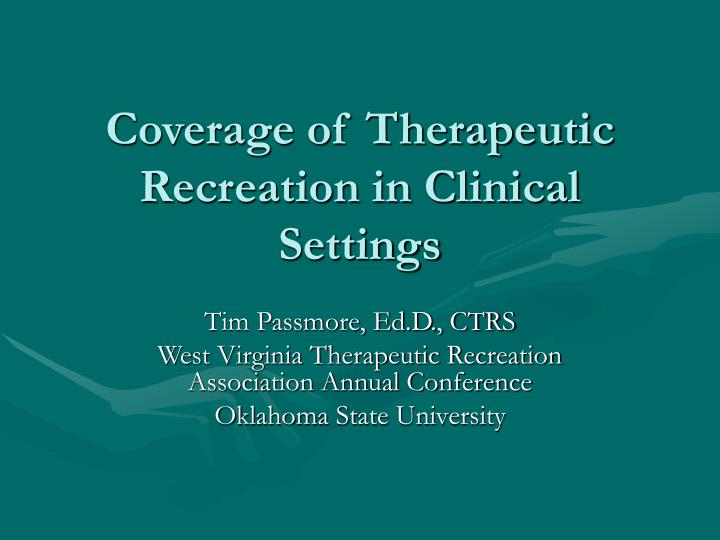 coverage of therapeutic recreation in clinical settings n.