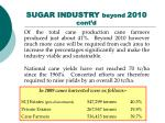 sugar industry beyond 2010 cont d38