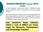 sugar industry beyond 2010 cont d42