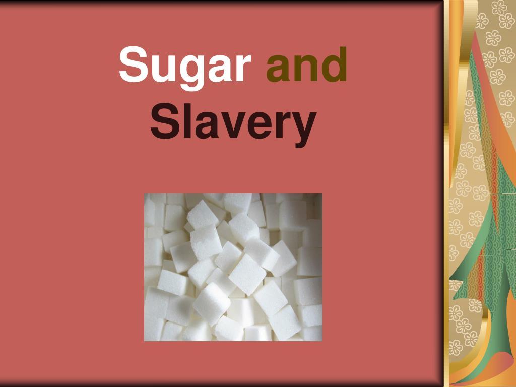 sugar and slavery l.