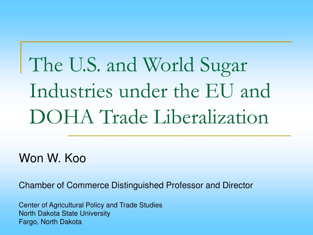 the u s and world sugar industries under the eu and doha trade liberalization l.