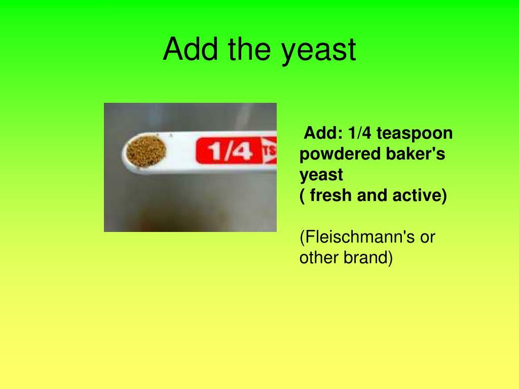 Add the yeast