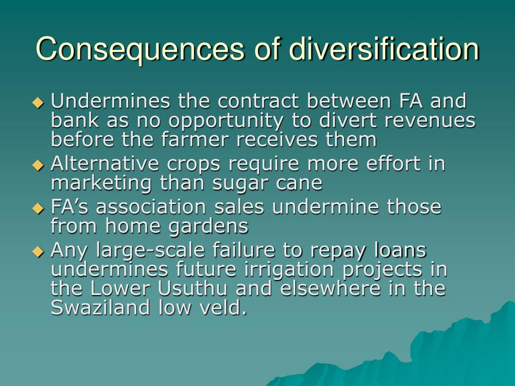 Consequences of diversification