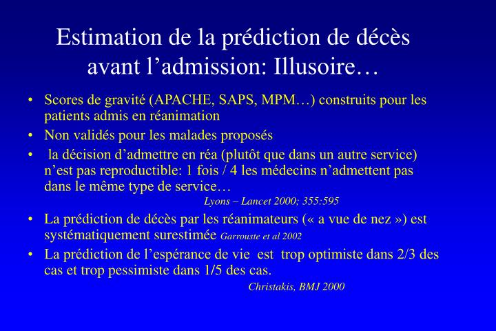 Estimation de la prédiction de décès avant l'admission: Illusoire…