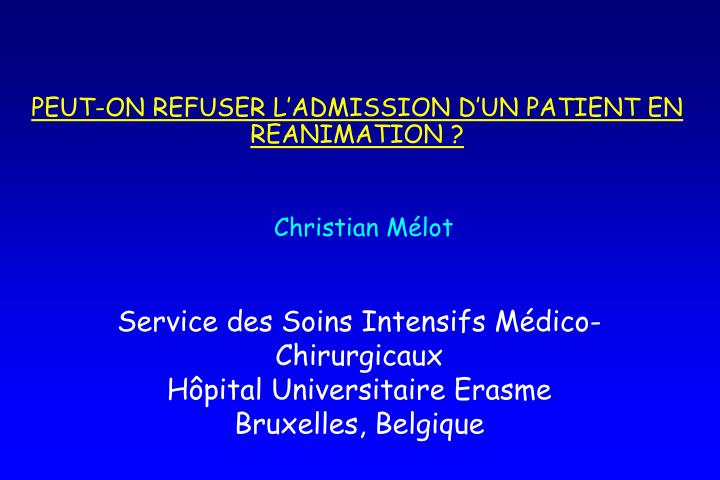 PEUT-ON REFUSER L'ADMISSION D'UN PATIENT EN REANIMATION ?