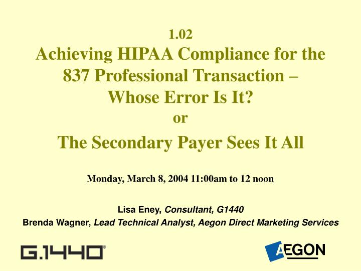 1 02 achieving hipaa compliance for the 837 professional transaction whose error is it n.