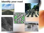 identify your road