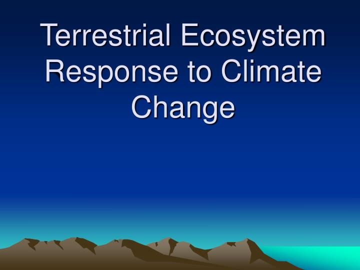 terrestrial ecosystem response to climate change n.
