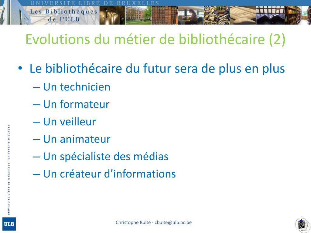 Evolutions du métier de bibliothécaire (2)