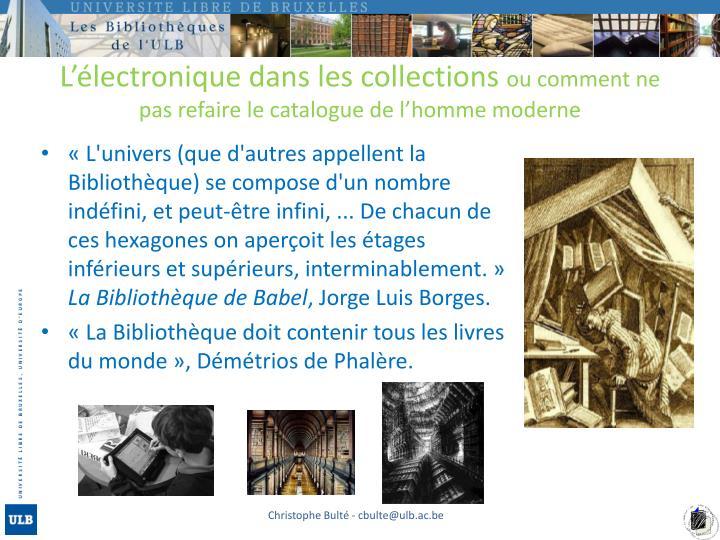 L lectronique dans les collections ou comment ne pas refaire le catalogue de l homme moderne