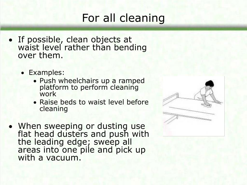 For all cleaning