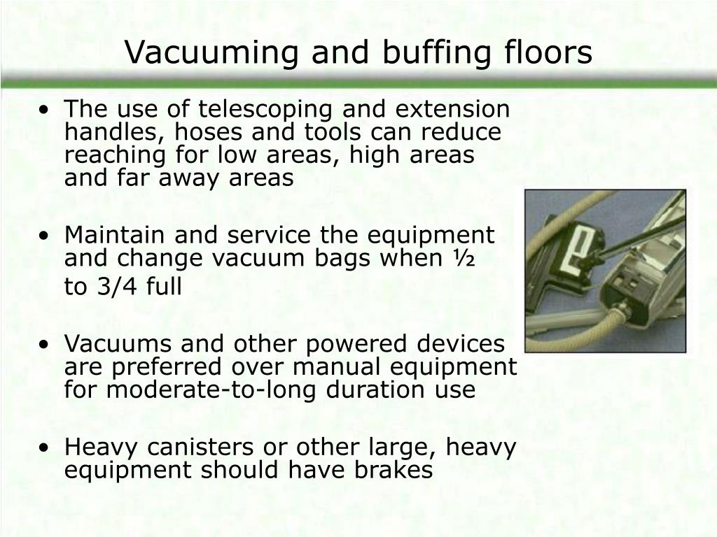 Vacuuming and buffing floors