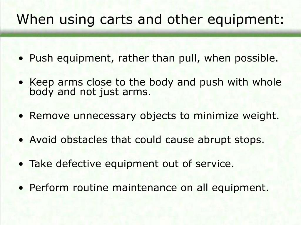 When using carts and other equipment: